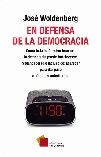 En defensa de la democracia. Como toda edificación humana, la democracia puede fortalecerse, resblan