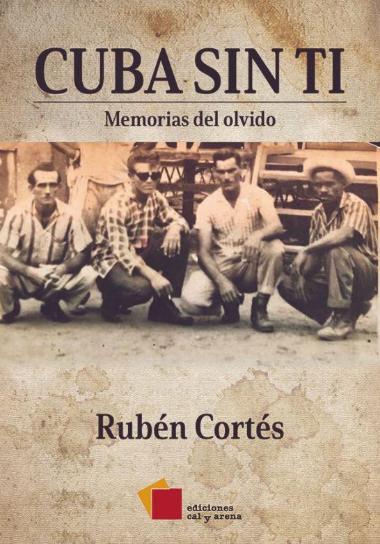 Cuba sin ti. Memorias del olvido