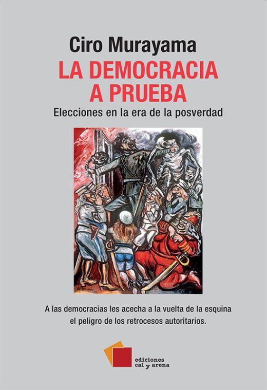 La democracia a prueba.Elecciones en la era de la posverdad.A las democracias les acecha a la vuelta