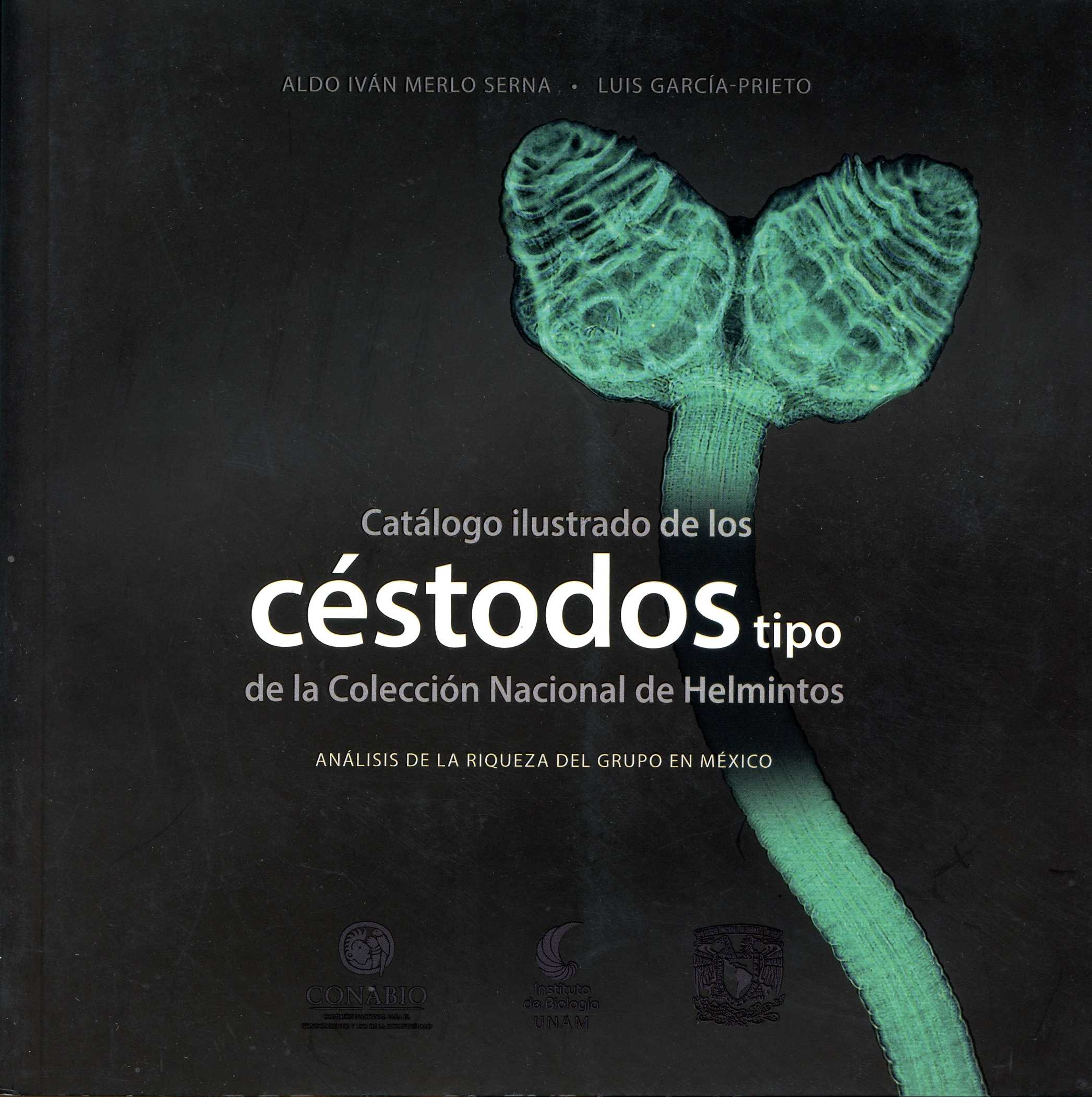 Catálogo ilustrado de los céstodos tipo de la Colección Nacional de Helmintos Análisis de la riqueza del grupo en México