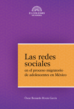 Las redes sociales en el proceso migratorio de adolescentes en México