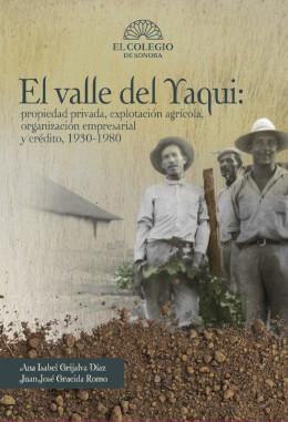 El Valle del Yaqui: propiedad privada, explotación agrícola, organización empresarial y crédito, 193