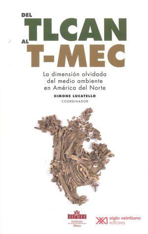 Del TLCAN. al TMEC. La dimisión olvidada del medio ambiente en América del norte