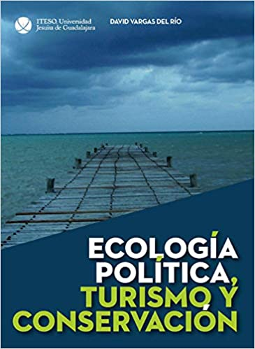 Ecología política, turismo y conservación
