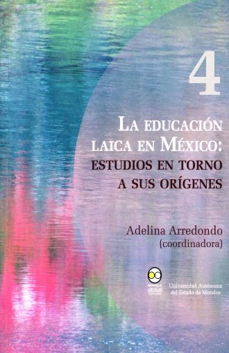 La educación laica en México: estudios en torno a sus orígenes
