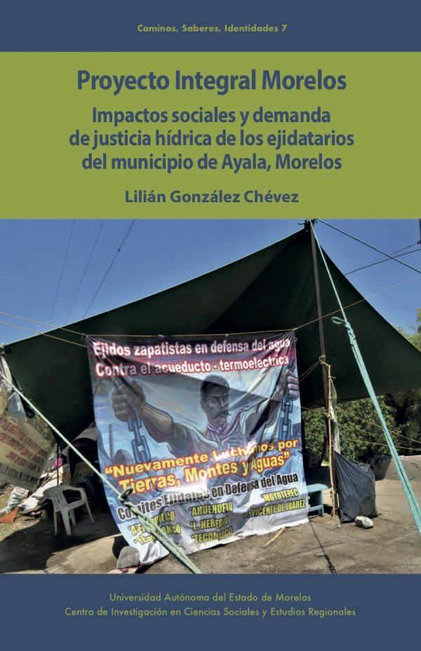 Proyecto Integral Morelos: impactos sociales y demanda de justicia hídrica de los ejidatarios del m unicipio de Ayala, Morelos