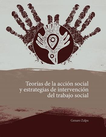 Teorías de la acción social y estrategias de intervención del trabajo social
