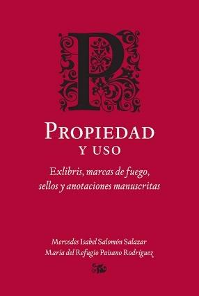 Propiedad y uso. Exlibris, marcas de fuego, sellos y anotaciones manuscritas