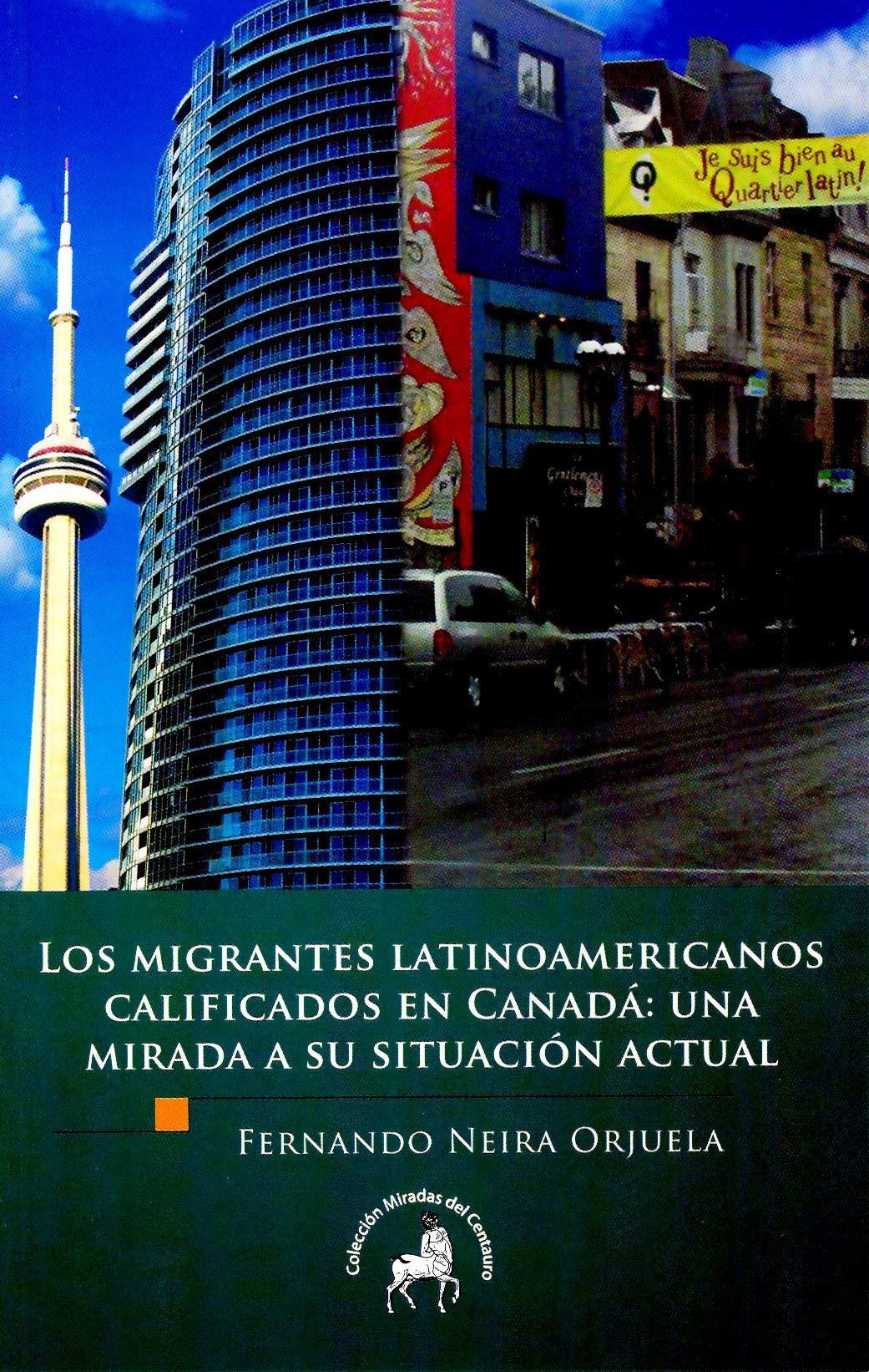 Los migrantes latinoamericanos calificados en Canadá: una mirada a su situación actual