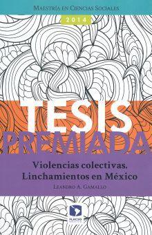 Violencias colectivas. Linchamientos en Mexico