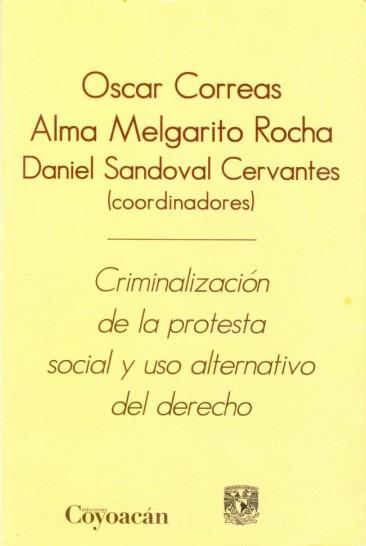 Crimininalización de la protesta social y usos alternativos del derecho