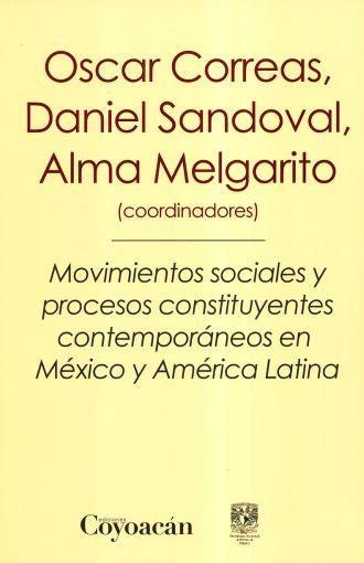 Movimientos sociales y procesos constituyentes contemporáneos en México y América Latina