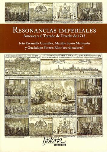 Resonancias Imperiales. América y el Tratado de Utrecht de 1713