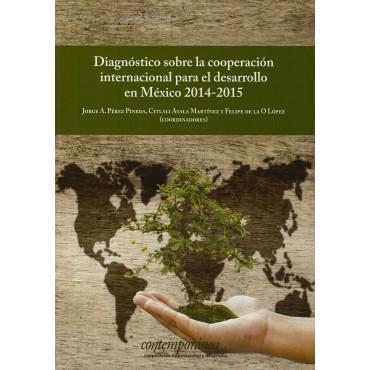 Diagnóstico sobre la cooperación internacional para el desarrollo en México 2014-2015