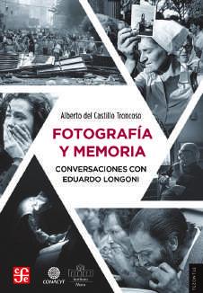 Fotografía y Memoria. Conversaciones con Eduardo Longoni