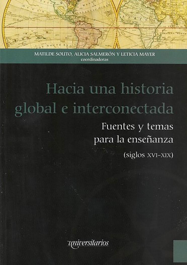 Hacia una historia global e interconectada: fuentes y temas para la enseñanza (siglos XVI-XIX)