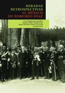 Miradas Retrospectivas al México de Porfirio Díaz