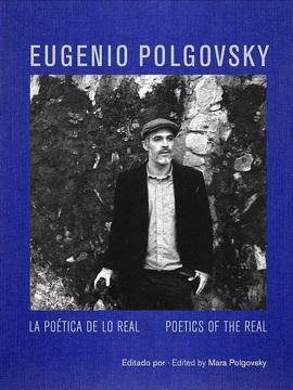 Eugenio Polgovsky. La poética de lo real Poetics of the Real