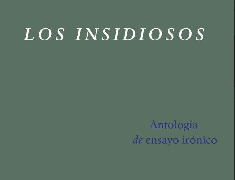 Los insidiosos. Antología ensayo irónico inglés