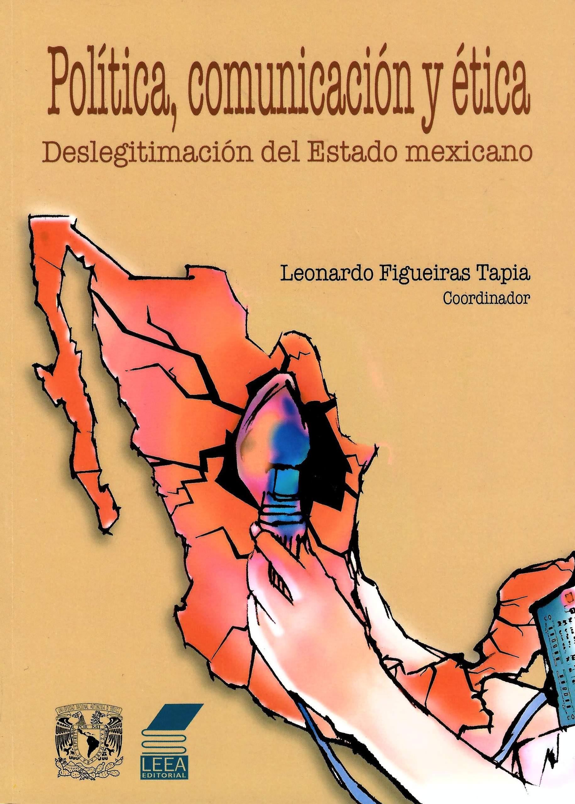 Política, comunicación y ética. Deslegitimación del Estado mexicano