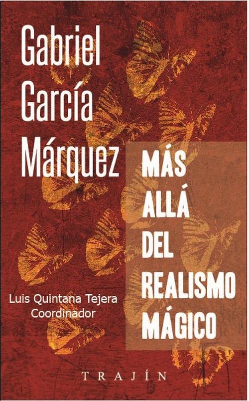 Gabriel García Márquez más allá del realismo mágico