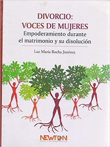 Divorcio: Voces de Mujeres. Empoderamiento durante el matrimonio y su disolución