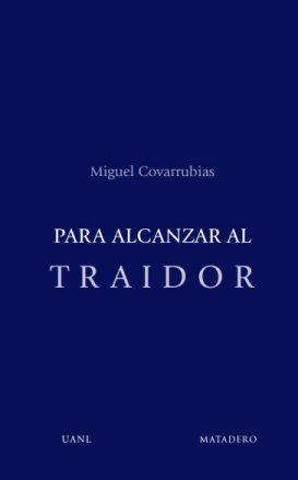 PARA ALCANZAR AL TRAIDOR
