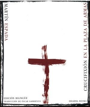 Crucifixión en la Plaza de Armas (edición bilingüe)