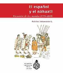 El español y el náhuatl. Encuentro de dos mundos (1519-2019)