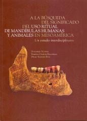 A la Búsqueda del significado del uso ritual de mandíbulas humanas y animales