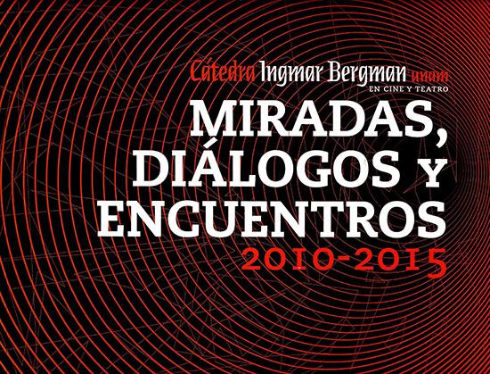 Cátedra Ingmar Bergman en cine y teatro UNAM