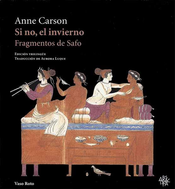 Si no, el invierno. Fragmentos de Safo. Edición trilingüe.