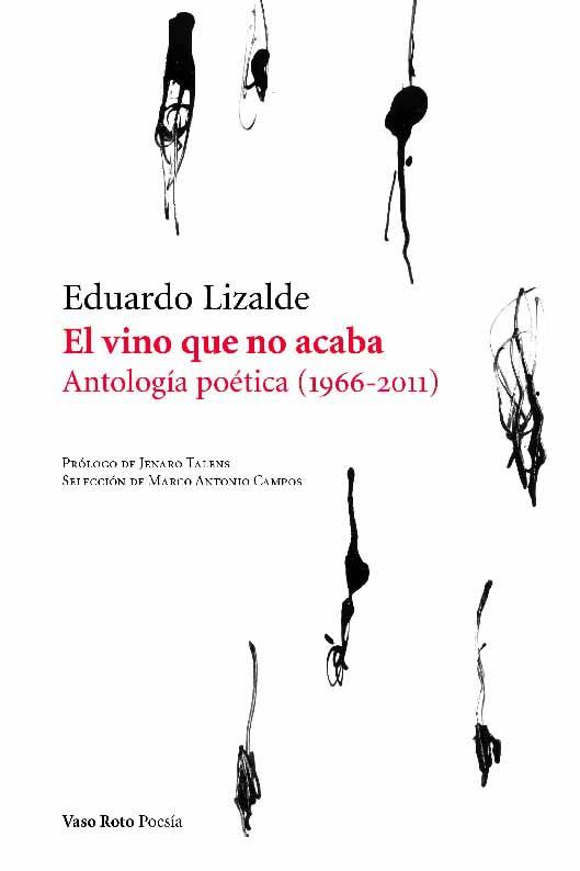 El vino que no acaba. Antología poética (1966-2011 )