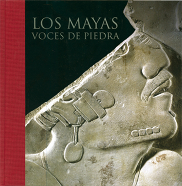 Los mayas. Voces de piedra