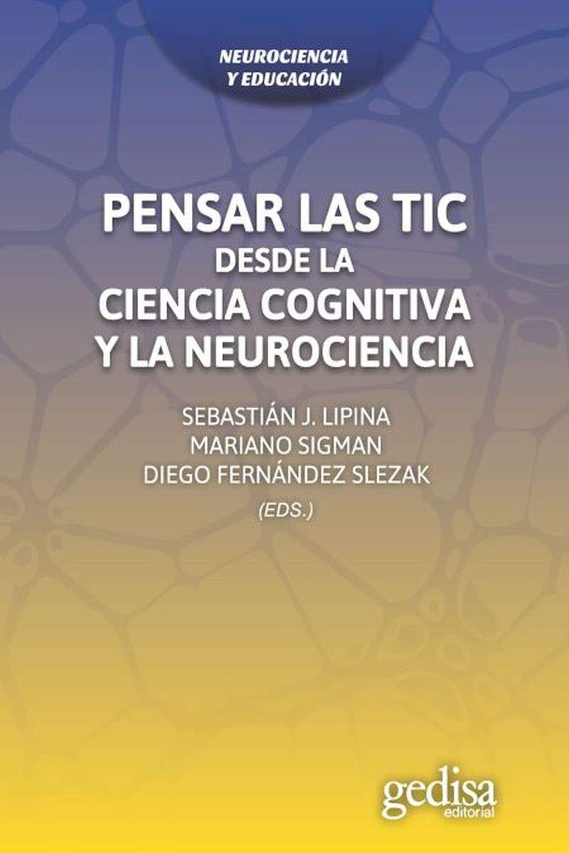 Pensar las TIC. Desde la ciencia cognitiva y la neurociencia