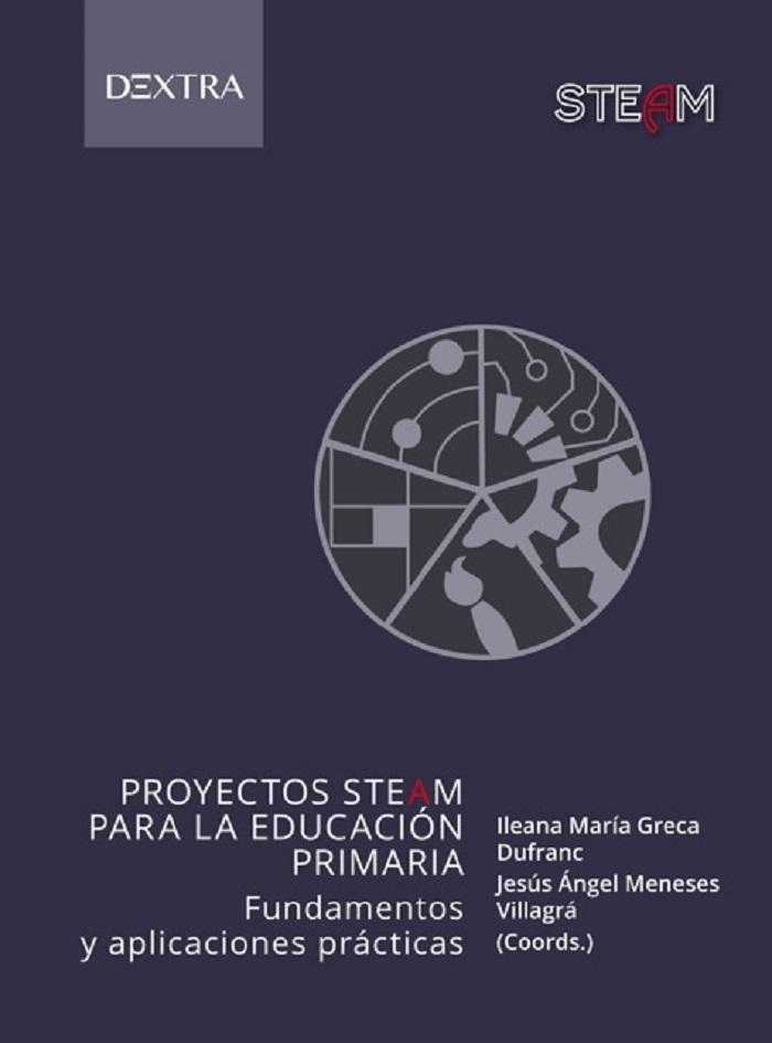 Proyectos steam para la educación primaria. Fundamentos y aplicaciones practicas