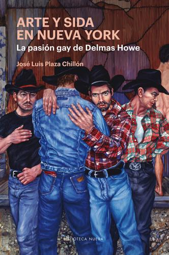 Arte y SIDA en Nueva York: la pasión según Delmas Howe