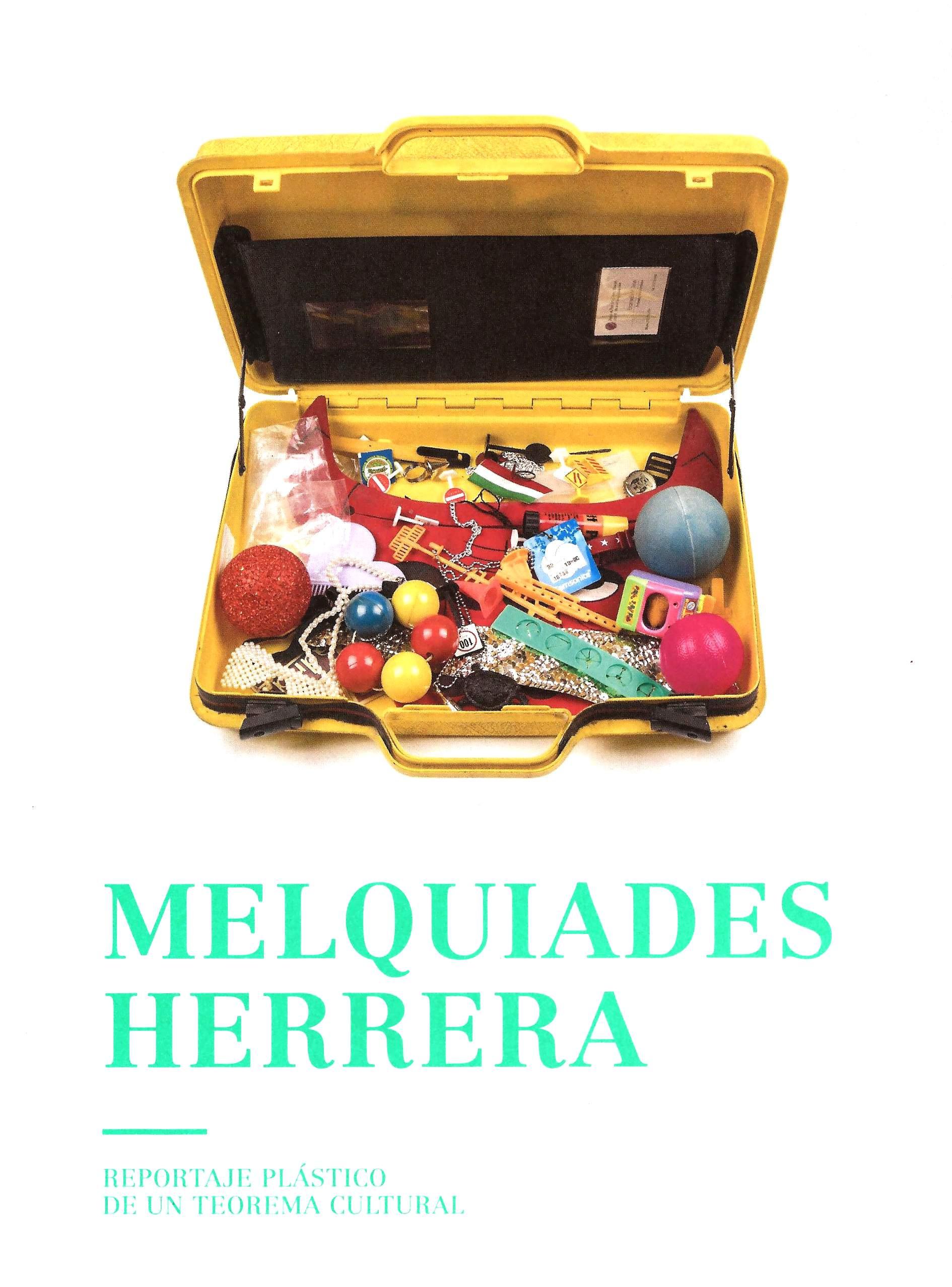Melquiades Herrera. Reportaje plástico de un teorema cultural