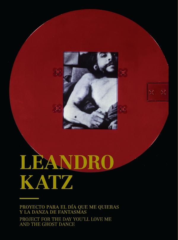 Leandro Katz. Proyecto para el día que me quieras y la danza de fantasmas
