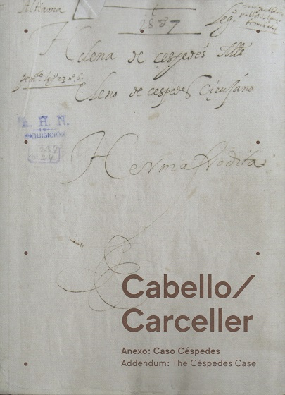 Cabello/Carceler. Anexo: Caso Céspedes/ Addendum: The Céspedes  Case