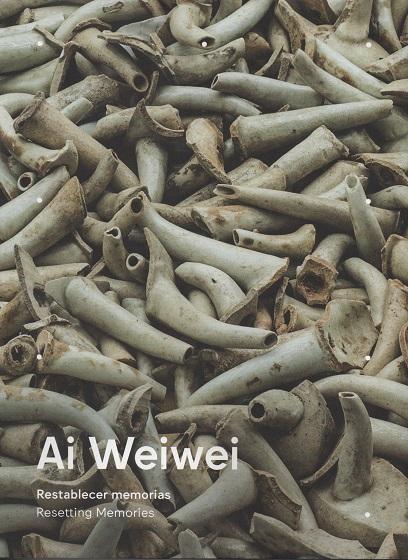 Ai Weiwei. Restablecer memorias / Resetting Memories