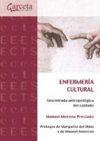 Enfermería cultural. Una mirada antropológica del cuidado