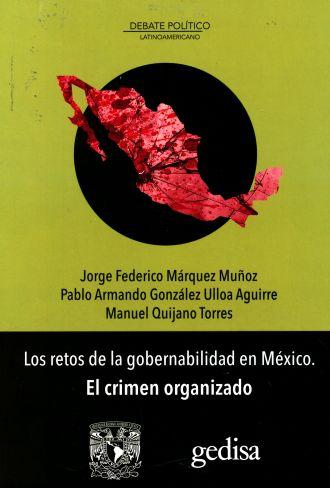 Los retos de la gobernabilidad en México. El crimen organizado