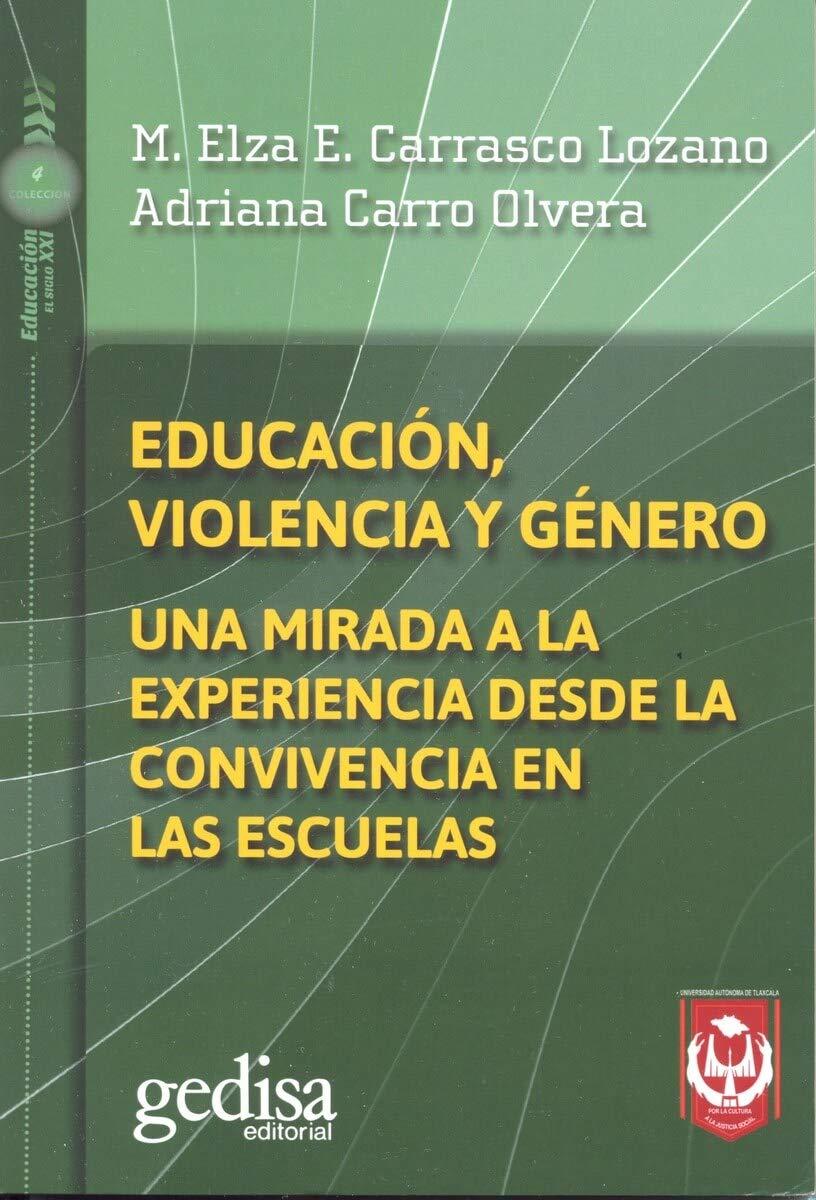 EDUCACION, VIOLENCIA Y GENERO Una mirada a la experiencia desde  la convivencia en las escuelas