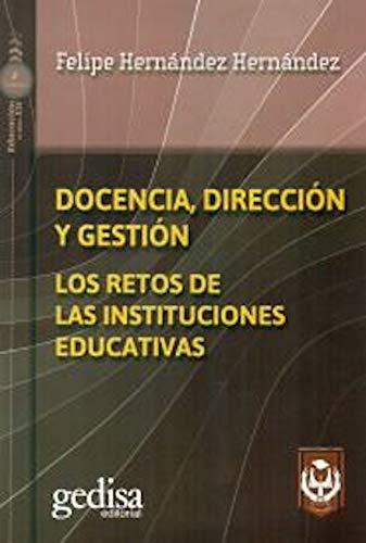 Docencia, Dirección y Gestación Los retos de las instituciones educativas