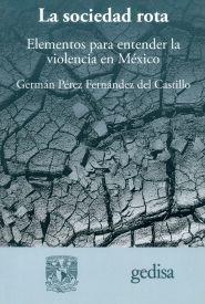 La sociedad rota. Elementos para entender la violencia en México