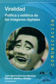 VIRALIDAD    Política y estética de las imágenes digitales
