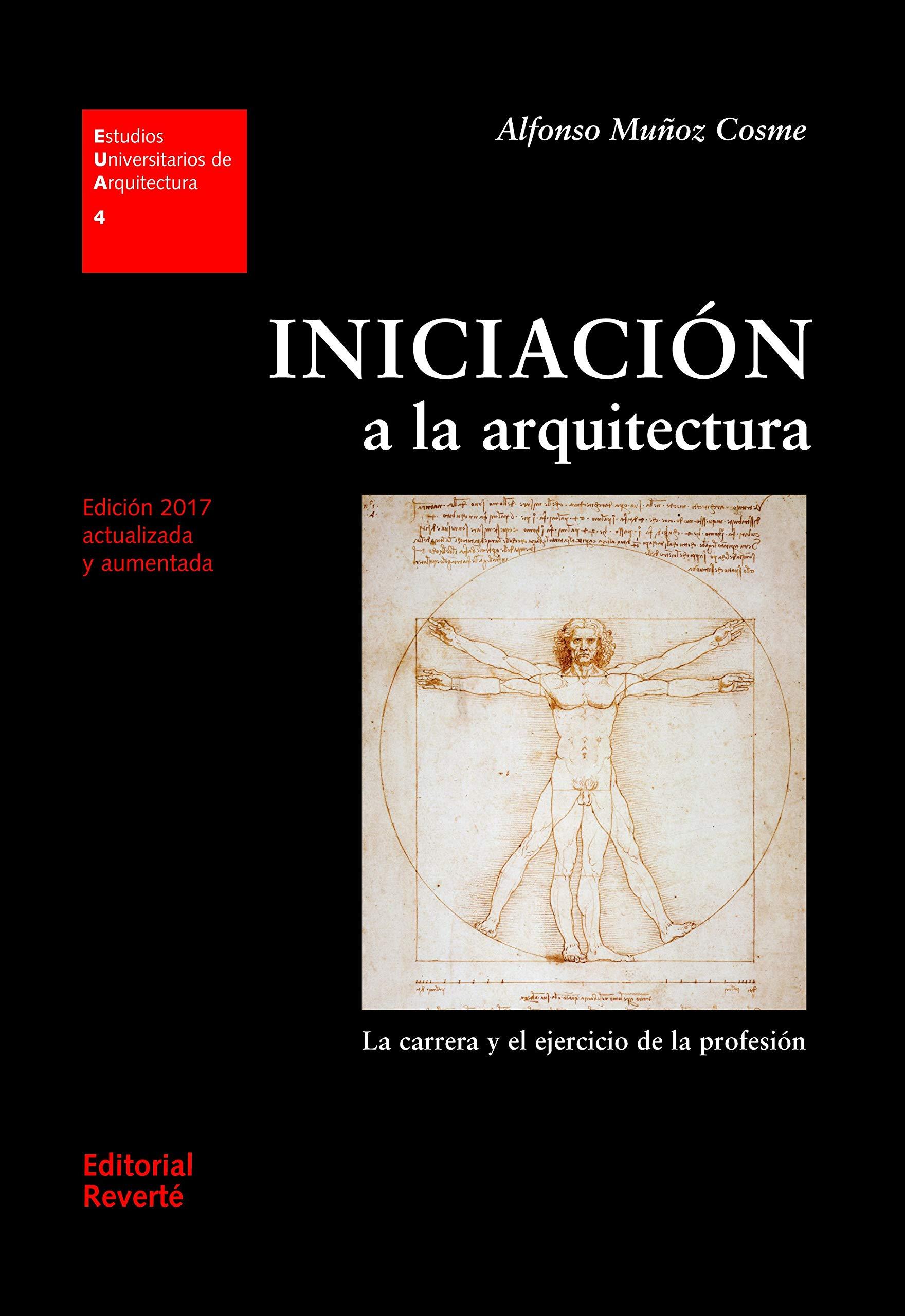 INICIACION A LA ARQUITECTURA , EDICION 2017 AUMENTADA Y CORR
