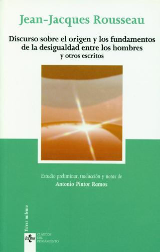 Discurso sobre el orígen y los fundamentos de la desigualdad entre los hombres y otros escritos
