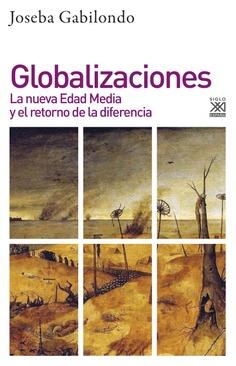 Globalizaciones. La nueva edad media y retorno diferencia